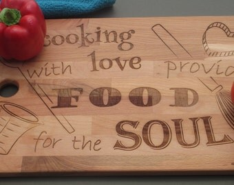 Large cutting board, cooking saying cutting board, cooking with love provides food for the soul, funny saying, personalized cutting board
