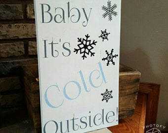 Baby It's Cold Outside - Winter Wood Sign Decor