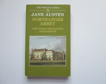 1987 Northanger Abbey, Lady Susan, The Watsons, and Sanditon, By Jane Austen, Northanger Abbey book, Jane Austen book, The World's Classics