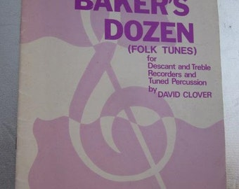 1968 A BAKER'S DOZEN Folk Tunes For Descant and Treble Recorders and Tuned Percussion By David Skip To My Lou