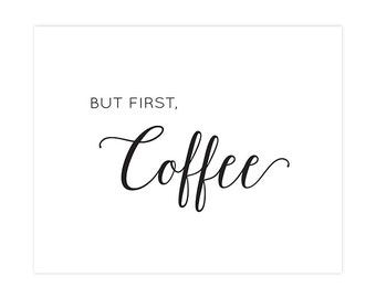 But first Coffee - Art Print - 8x10 inches