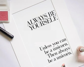 Keepsake Print | Quote Art | Always Be Yourself | Unicorn