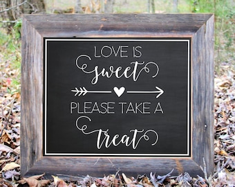 Love Is Sweet Please Take A Treat Chalkboard Sign Wedding Reception Party Print Printable
