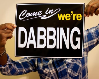 Welcome Series (5 options) - Cannabis Poster - Dab Art - Pot Weed - 420 Print - Come In We're -  Bong Pipe - Gear - Welcome Sign - Dabbing