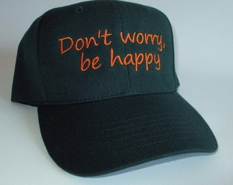 Custom embroidered hats / caps, Don't worry, be happy Cap