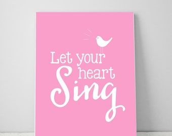 Let Your Heart Sing Wall Art Printable, Quote Art Print, Inspirational Decor, Nursery Art, Print Quote, Wall Art, Girls Room