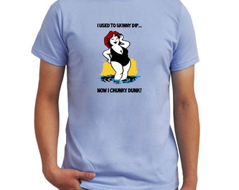 I used to skinny dip now I chunky dunk T-Shirt