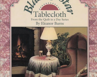 Quilt In A Day Series - Blazing Star Tablecloth - Quilting Pattern Book - Quilt Patterns