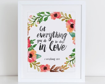 Let Everything You Do Be Done In Love Art Print, 1 Corinthians 16:14, Instant Download, Floral Art Print, Christian Printable Verse