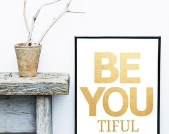 Be You Quote Print, Typography Art,  Digital Art Print, Printable Art, Wall Decor,  Printable Quote, Instant Download,gold Print