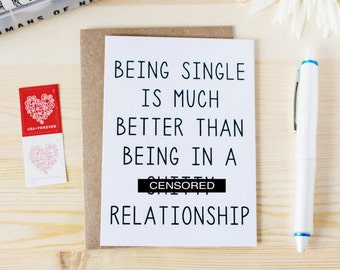 Funny Valentine's Day Card for Singles- Being Single Is Better Than... - Funny Singles Awareness Card. Funny Break Up Card.