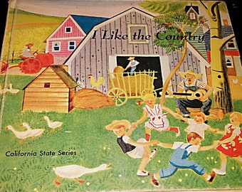 I like the Country - First Edition  = 1958 California State Series Published by the State of California Dept of Education