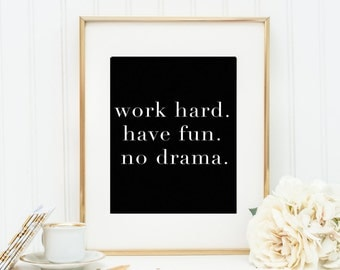 Work hard Have Fun No Drama Quote Typography Black and White Motivational Wall Art Print Home Office School Dorm Decor Digital Download Art