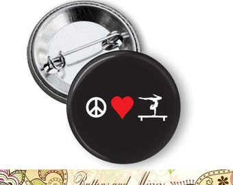 "Peace Love Gymnastics 1.25"" or Larger Pinback Button, Flatback or Fridge Magnet, Badge, Pocket Mirror, Keychain, Sports"