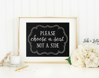 Choose a Seat Not a Side Sign - Wedding Chalkboard Print - Wedding Seat Sign - Rustic Wedding Decor - 8x10 Printable - Instant Download