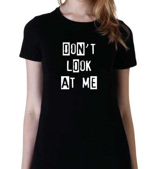 items similar to dont look at me shirt attitude shirts
