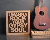 VAN MORRISON - I Wanna Rock Your Gypsy Soul - Into The Mystic Lyric Typography Wall Art - Functional Art Cork Trivet Housewarming