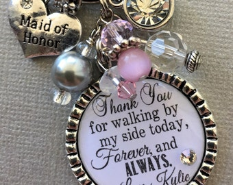 Maid of honor gift, bridesmaid gift, PERSONALIZED wedding, Will you be my maid of honor, Thank you for walking by my side today forever