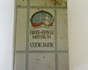 Antique Cook Book Fruit & Flower Mission Cook Book 1924