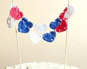 4th of July cake topper - crochet hearts garland - Independence day decoration - Wedding cake topper - red blue white ~17.7 inches