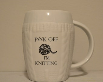 F**K Off I'm Knitting White Ceramic Sweater Mug