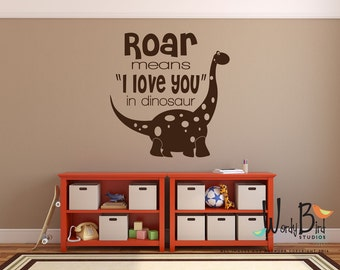 Roar means I love you in Dinosaur - kids wall decal mural - nursery decor - boys room