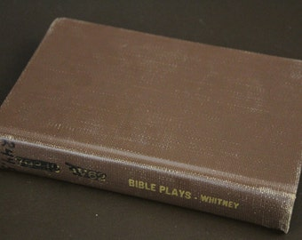 Antique Bible Plays and How to Produce Them book - 1927 RARE