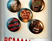 """Return of the Living Dead - 1"""" Button Choose Your Own"""