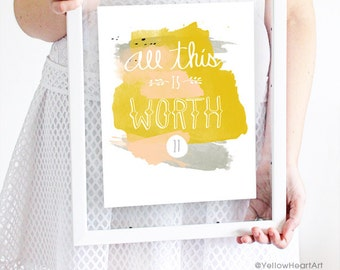 """Graphic Typography Print """"All This is Worth It"""" in Peach, Mustard and Black - by Yellow Heart Art"""