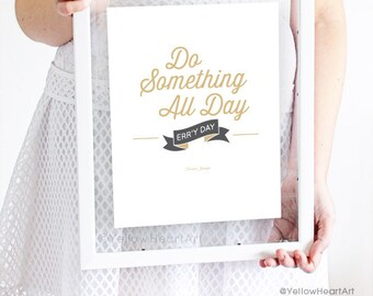 "Typography Art Print ""Do Something All Day Erryday"" in Gray and Gold. Modern Home Decor by Yellow Heart Art"