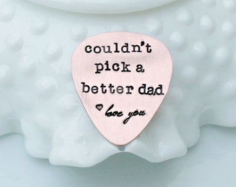 Couldn't Pick a Better Dad - Hand Stamped Guitar Pick - Copper Guitar Pick - Personalized Guitar Pick - Engraved Guitar Pick - Gift for Dad