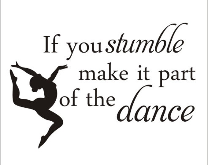 If You Stumble Decal Dancer Wall Decal Dancer Decal Dance Team Sports Athletic Dance Stumble Wall Decal Girls Wall Decal Girls Bedroom Decal