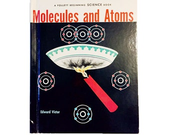1960s Childrens Science Book Molecules and Atoms by Edward Victor  Collectible
