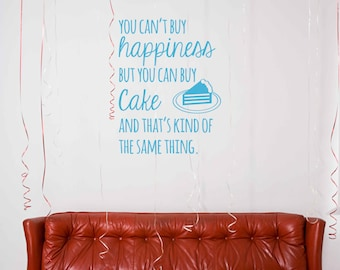 Cake Happiness Quote -  Wall Decal Custom Vinyl Art Stickers for Homes, Kitchens, Kids rooms, & Bedrooms