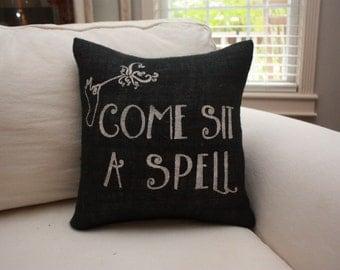 Burlap Pillow - Halloween Pillow / Autumn Decor / Come Sit a Spell