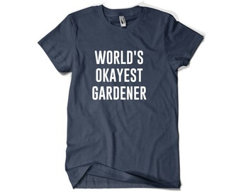 Gardener Shirt-World's Okayest Gardener T Shirt Gift for Gardener Men Women