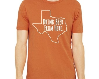 Longhorns- Drink Beer From Here- Texas- UT TX Craft Beer Shirt