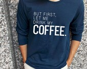 But First Let Me Drink My Coffee.