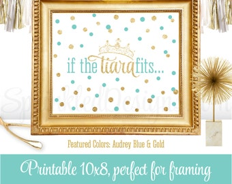If The Tiara Fits - Little Princess Party Printable - Girls Room Nursery Decor Wall Art Beauty Pageant Crown Sign - Audrey Blue Aqua Gold
