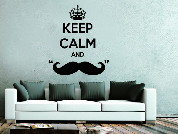 Wall Decals Quote Keep Calm And Mustache Decal Caron Vinyl