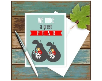 We Make a Great Pear, Funny Anniversay Card, Funny Card, Card for Husband, Card for Wife, Card for Him, Card for Her