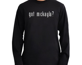 Got Mckayla? Long Sleeve T-Shirt