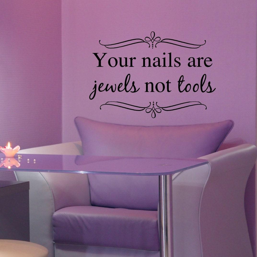 Your Nails Are Jewels Not Tools Nail Salon Decor Nail Salon