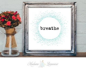 Printable Art Breathe Zen Wall Art Home Decor Printable quote Instant download Minimalist Art Print Watercolor art print happiness art print
