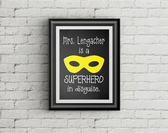 Teachers Are Superheroes In Disguise Custom Art Print Personalized Classroom Decor Teacher Appreciation Teacher Gift