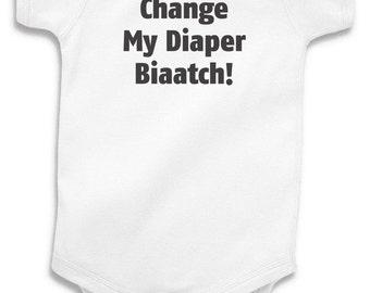 Change My Diaper Biaatch Baby Onesie