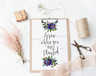 """PRINTABLE Art """"Grow where you are Planted"""" Typography Art Print Bloom Where You Are Planted Floral Quote Floral Art Print Floral Wall Art"""