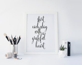 """PRINTABLE Art """"Start Each Day With a Grateful Heart"""" Typography Art Print Inspirational Quote Motivational Quote Office decor Apartment Art"""