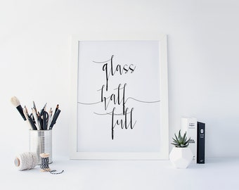 "PRINTABLE Art ""Glass Half Full"" Typography Art Print Typographic Art Print Modern Room Decor Motivational Quote Inspirational Poster"