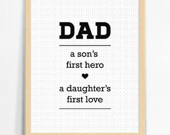 Dad. A son's first hero. A daughter's first love. Wall Print | Father's Day Gift